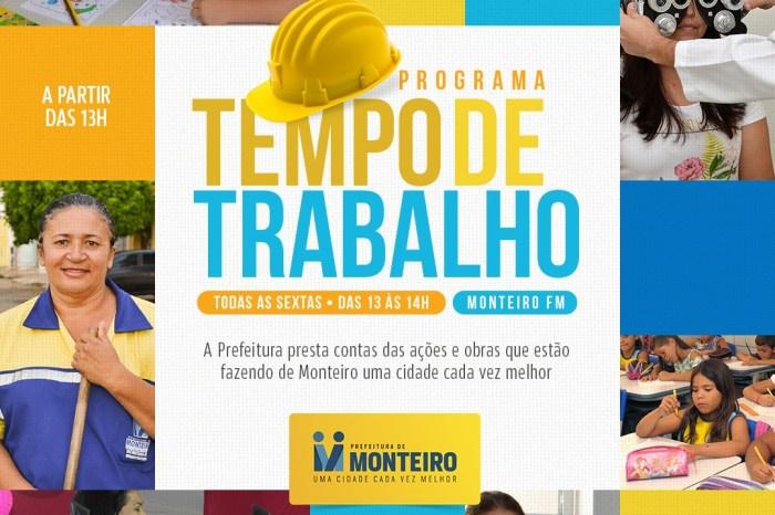 """Prefeitura de Monteiro estreia """"Tempo de Trabalho"""" nesta sexta-feira na Monteiro FM"""