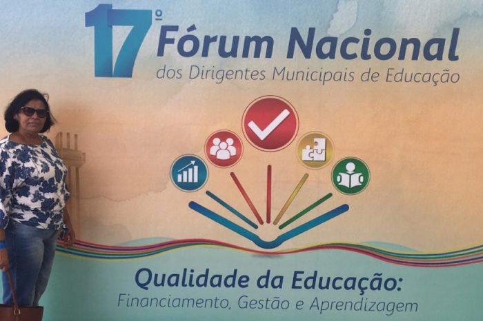 Secretária de Educação de SSU participa do 17º Fórum Nacional da Educação