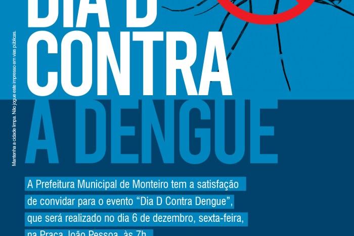 """Monteiro realiza o DIA """"D"""" de mobilização e combate ao mosquito Aedes Aegypt"""