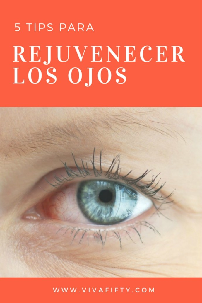 5 Tips para rejuvenecer los ojos