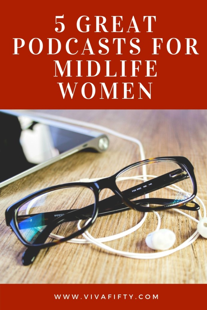 Podcasts are a convenient way to learn and be informed while commuting, driving, running, doing chores, you name it! Here are five that we love, and what you can expect from each one of them. #podcasts #midlife #success