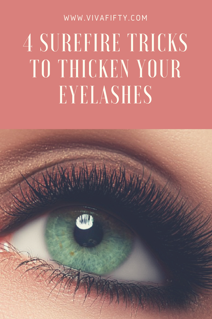 3cb3c478f13 4 Surefire tricks to thicken your eyelashes– Viva Fifty!