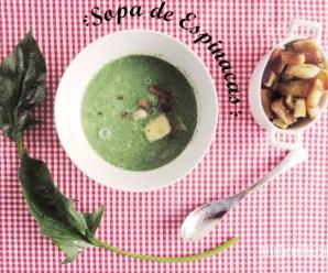 Sopa de Espinacas Cremosa. Receta fácil de un plato sano y rico
