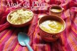 Receta de Atole de Piña: una fácil y deliciosa Bebida Mexicana