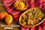 Bistec a la Mexicana: Receta Fácil de preparar