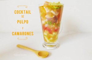 Coctel de Pulpo y Camarones o Gambas: Receta fácil