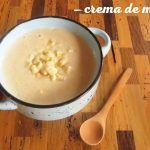 Crema de maíz tierno o elote. Paso a paso, receta casera y deliciosa