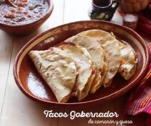 Tacos gobernador con queso: Tacos de camarones o gambas (Receta y Vídeo)