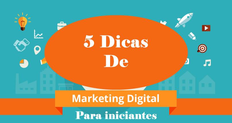 5 dicas de marketing digital para iniciantes