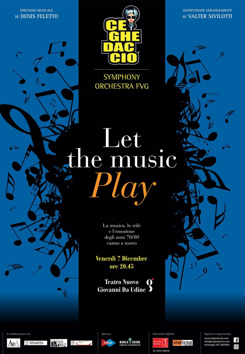 "Let the music play MANIFESTO 70x100 07.12.2018   ""Let The Music Play"" Ceghedaccio Symphony Orchesta Fvg a Udine"