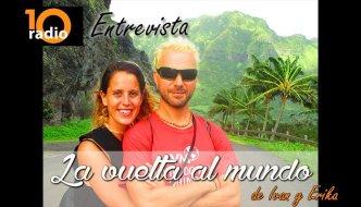 Entrevista 10Radio La Vuelta al Mundo de Ivan y Erika