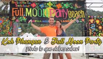 Koh Phangan y la Full Moon Party. Todo lo que debes saber