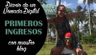 Diario de un Nómada Digital #3. Cómo hemos obtenido los primeros ingresos con el blog