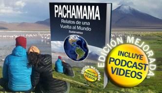 Pachamama nueva edición vuelta al mundo podcasts vídeos