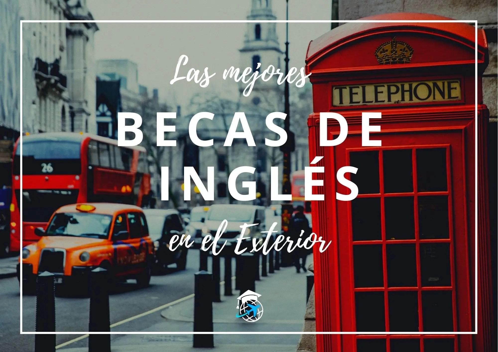 becas para estudiar ingles en el exterior