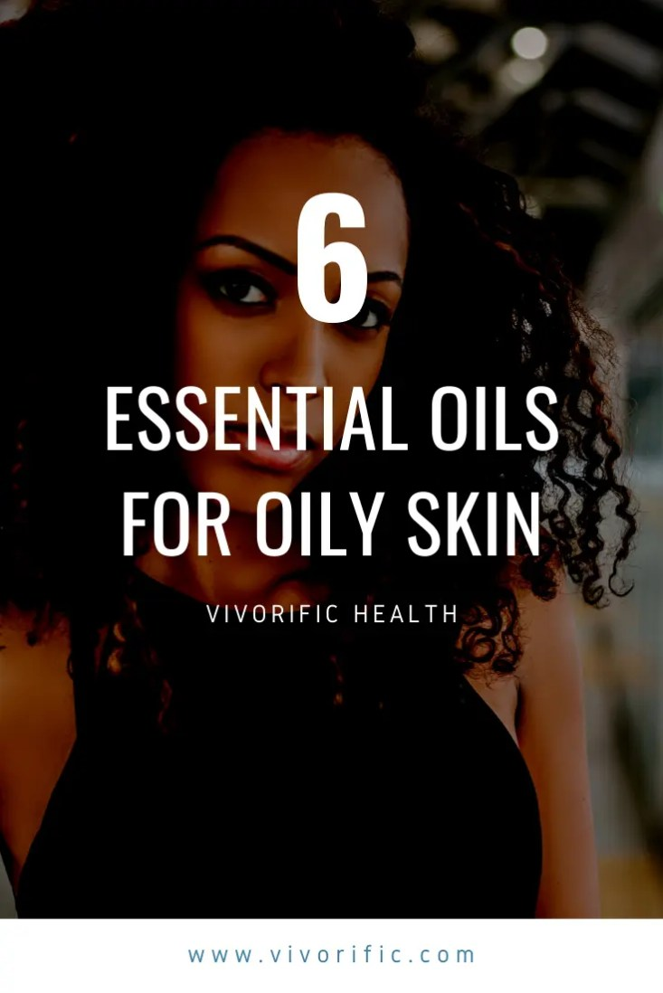 Essential Oils for Oily Skin-Vivorific Health-P