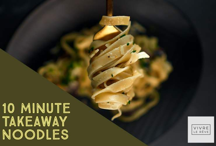 10 Minute Takeaway Noodles