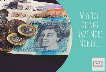Why You Do Not Have More Money…