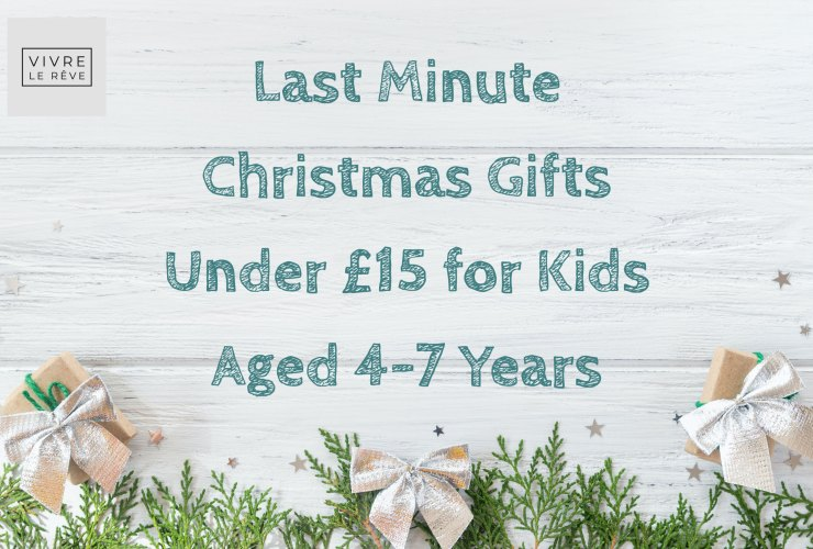 Last Minute Christmas Gifts Under £15 for Kids Aged 4-7 Years