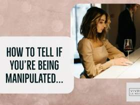 How to Tell If You're Being Manipulated...