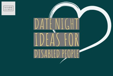 Date Night Ideas for Disabled People