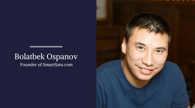 Bolatbek Ospanov, Founder of SmartSatu.com