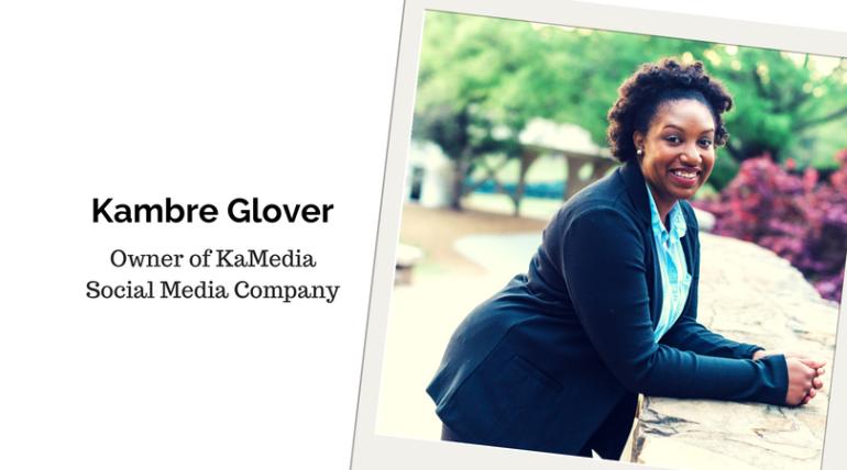 Kambre Glover, Owner of KaMedia™