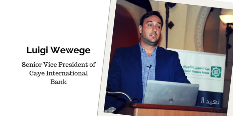 Luigi Wewege, Senior Vice President of Caye International Bank