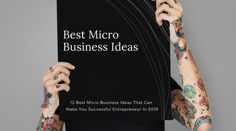 Best Micro Business Ideas For 2019