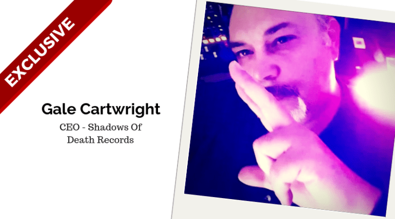 Gale Cartwright, CEO Of Shadows Of Death Records