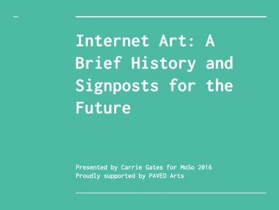 Internet Art: A Brief History and Signposts for the Future - Carrie Gates - MoSo Conference 2016 - Slide 1