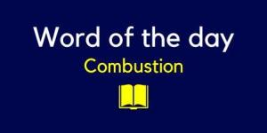 Combustion meaning in Hindi with sentence and picture- word in detail