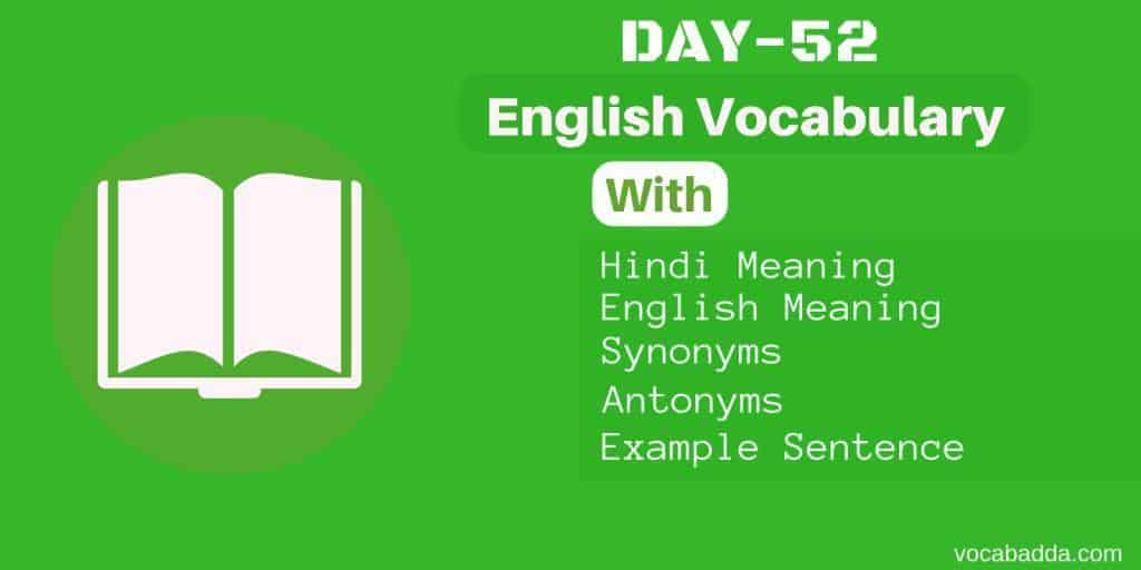 Vocabulary word meaning with Synonyms, Antonyms and Sentence