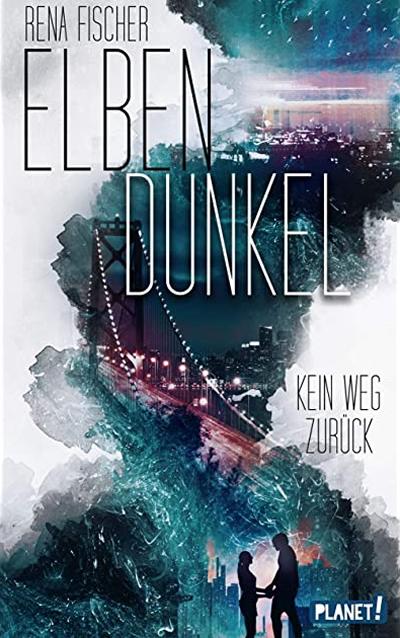 Rena Fischer : Kein Weg zurück / Elbendunkel Band 1