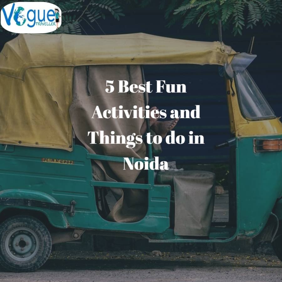 5 Best Things to Do in Noida