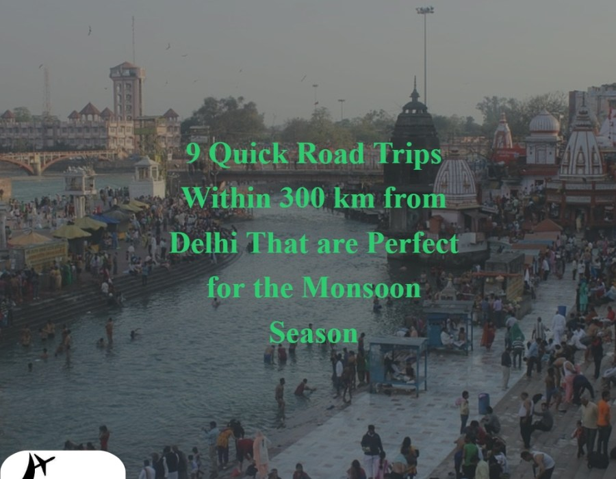 9 Quick Road Trips Within 300 km from Delhi That are Perfect for the Monsoon Season