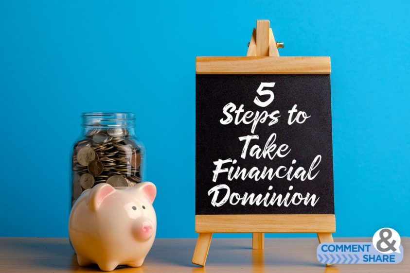 5 Steps to Take Financial Dominion