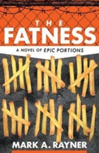 cover of The Fatness features french fries used as marks on a wall to count the days in prison