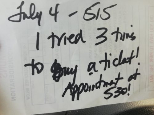 Hastily written note reads: July 4 - 5:15 - I tried 3 times to buy a ticket. Appointment at 5:30!