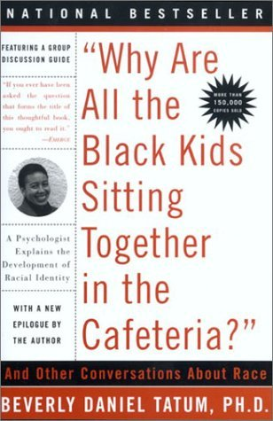 cover of the book Why are All the Black Kids SItting together in the Cafeteria?