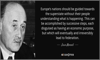 quote-europe-s-nations-should-be-guided-towards-the-superstate-without-their-people-understanding-jean-monnet-65-21-57