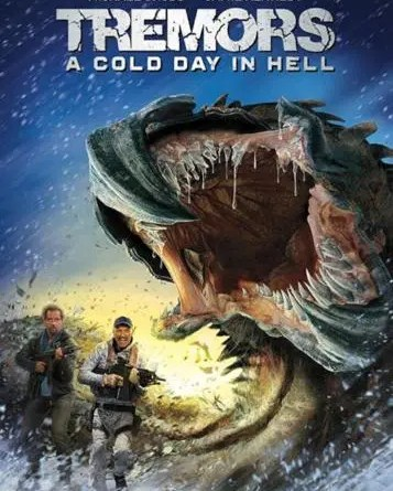 TREMORS COLD DAY IN HELL