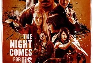 THE NIGHT COMES FOR US Poster-303x450
