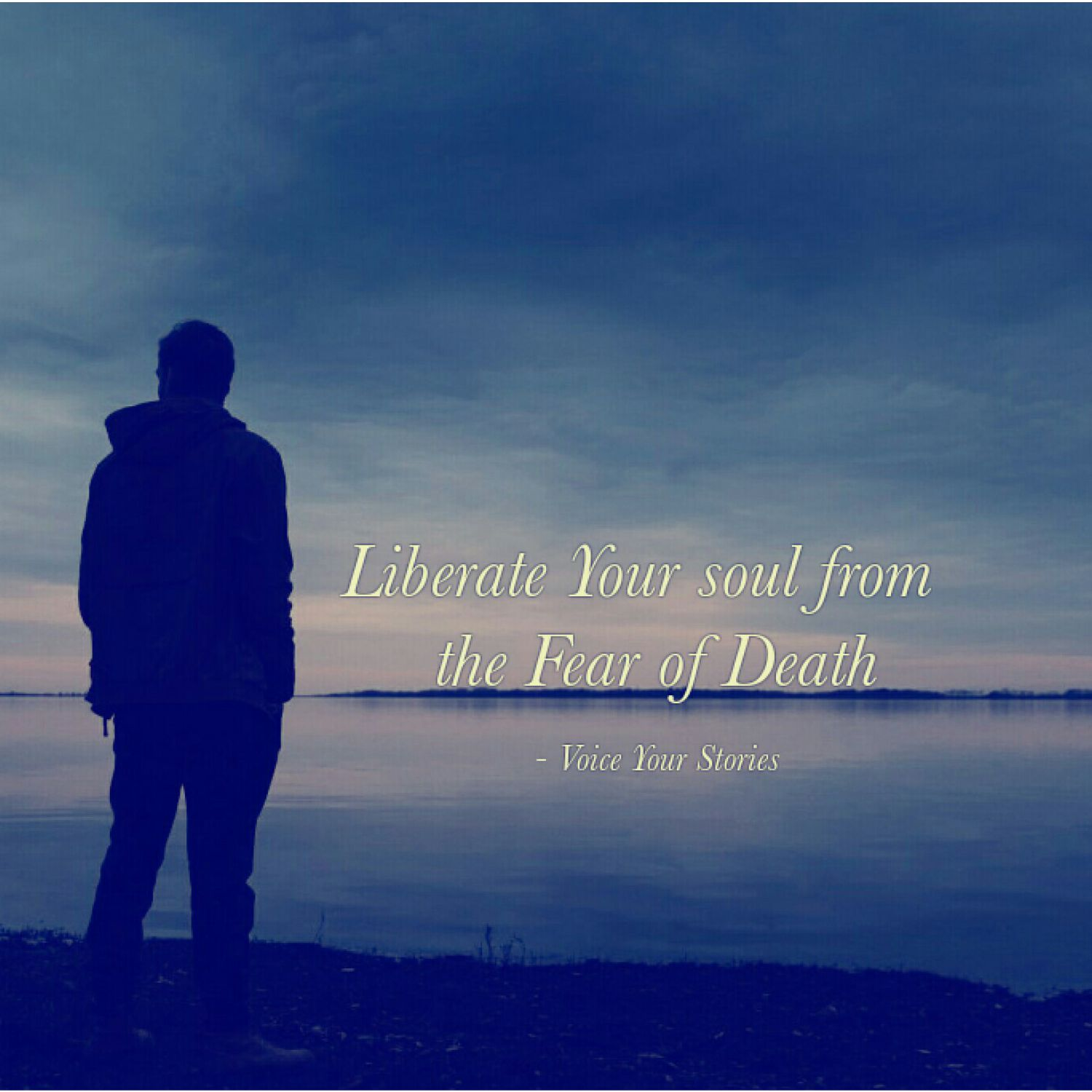 How To Overcome the Fear of Death