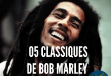 05 classiques de Bob marley
