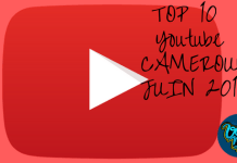 Top 10 youtube Cameroun. Juin 2017