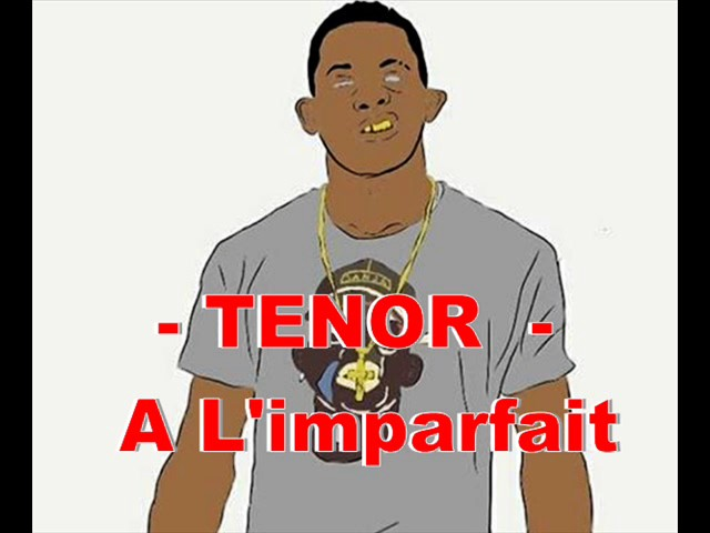 le son de tenor imparfait