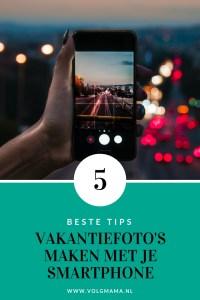 Vakantiefotos maken met je smartphone - tips