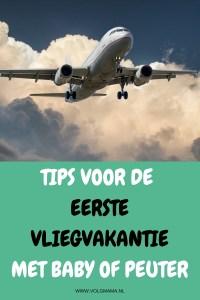 Vliegvakantie met baby of peuter - handige tips en info - Vliegen met kleine kinderen
