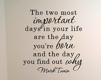 Image result for mark twain the two most important days meaning